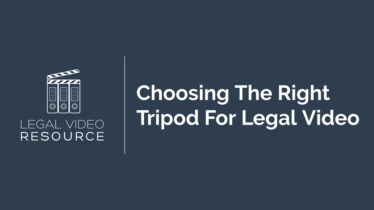 Guide-To-Choosing-The-Right-Tripod-For-Legal-Video_9e0c3427