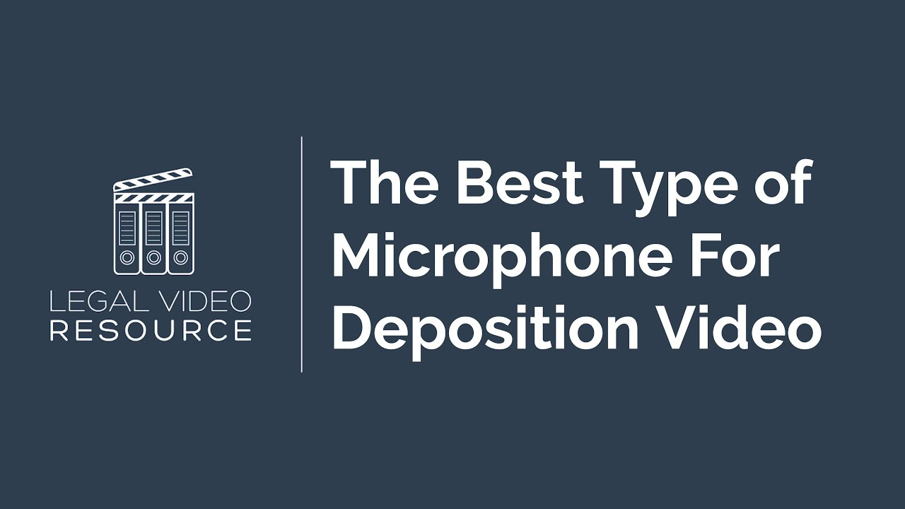 The-Best-Type-of-Microphone-For-Deposition-Video_8d05cb0d