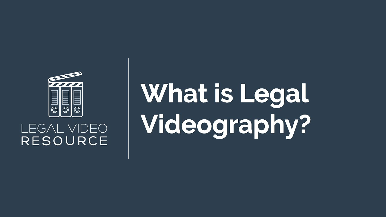 What-Is-Legal-Videography_98031e25