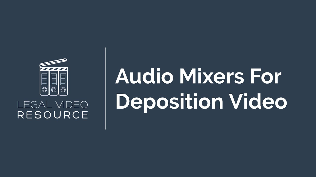 Audio-Mixers-For-Deposition-Video_9e0c3427