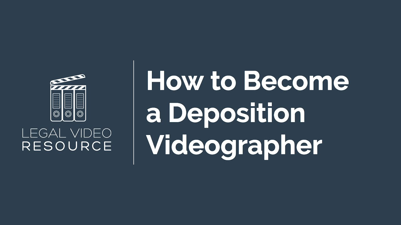 How-To-Become-A-Deposition-Videographer_98031e25